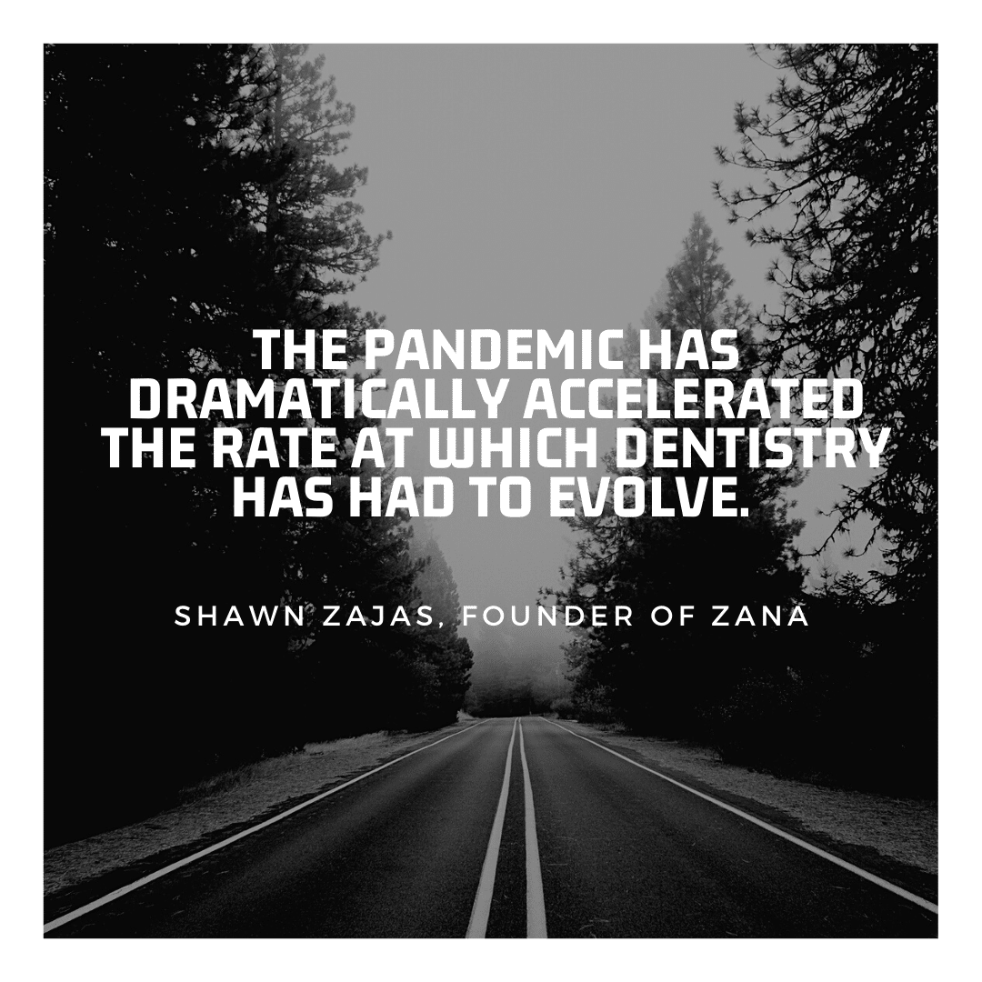 Inspirational Quote for Dentists by Shawn Zajas, Founder of Zana, with white text and cool background