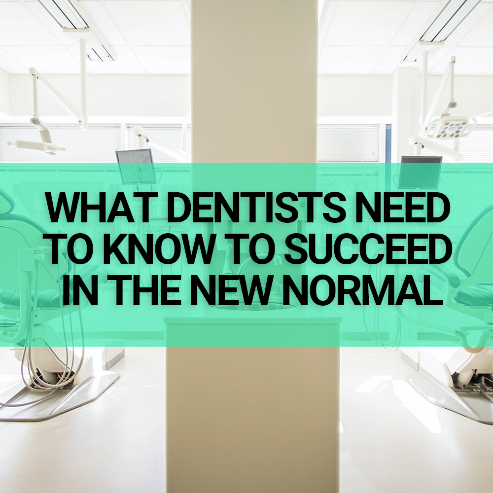 Featured Image for Blog that says What dentists need to know to succeed in the new normal