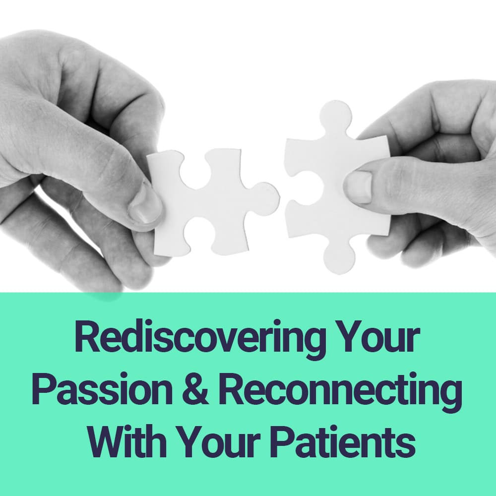 Featured blog image that says Rediscovering your passion and reconnecting with your patients