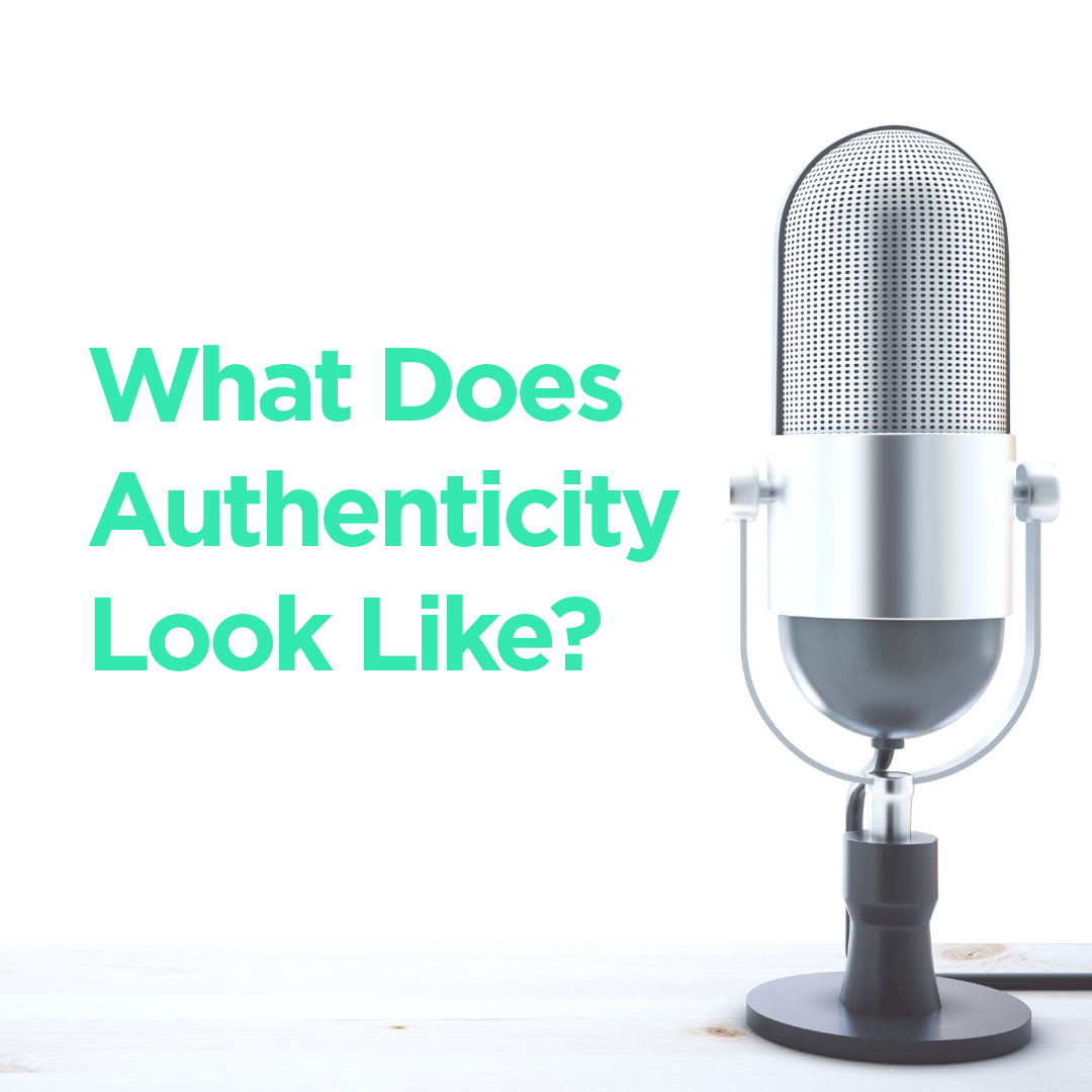 Featured Blog image for Podcast about What Does Authenticity Look Like