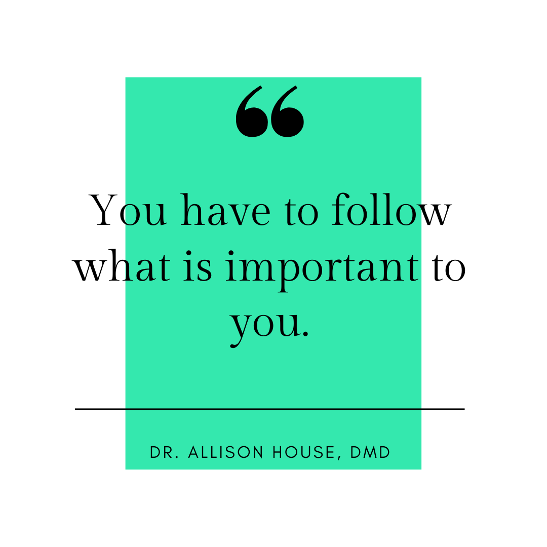 Inspirational Quote for Dentists by Dr. Allison House, DMD, with black text and green background.